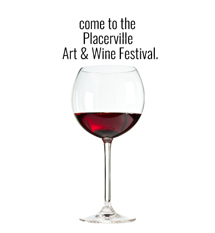 come to the Placerville Art and Wine Festival