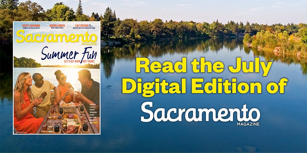 july 2021 digital edition sacramento magazine